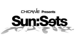 Chicane Sun:Sets