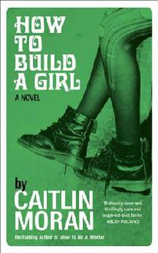 """How To Build A Girl"" by Caitlin Moran"