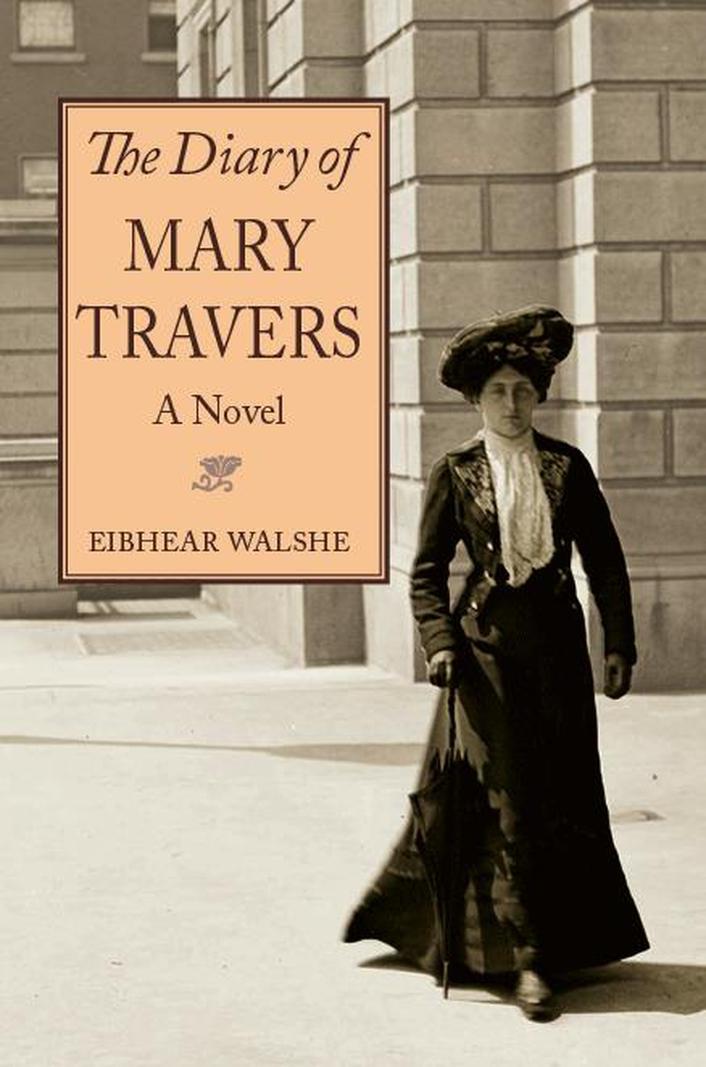 """""""The Diary Of Mary Travers"""" by Eibhear Walshe"""