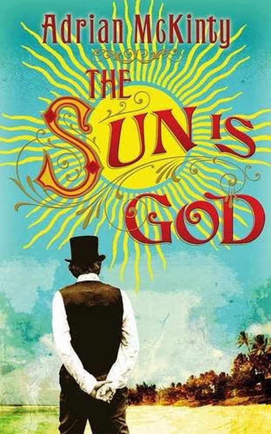 """The Sun Is God"" by Adrian McKinty"