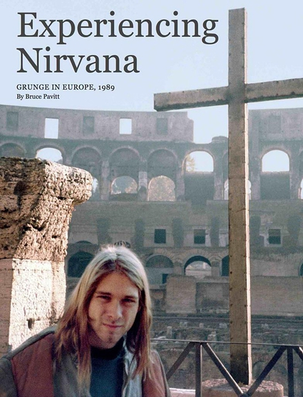 Experiencing Nirvana - Grunge in Europe, 1989