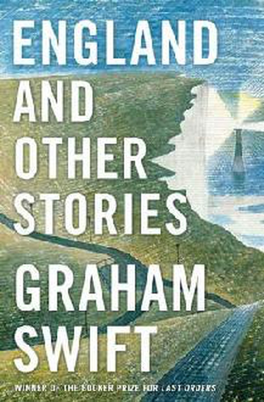 """England and Other Stories"" by Graham Swift"