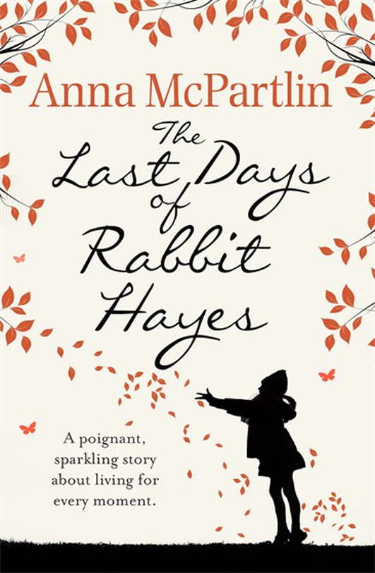 "Book review - ""The Last Days of Rabbit Hayes"" by Anna McPartlin"