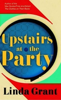 "Book review: ""Upstairs At The Party"" by Linda Grant"