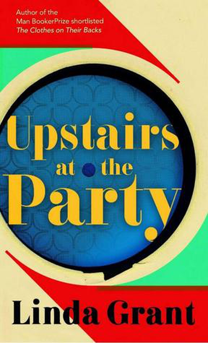 """Book review: """"Upstairs At The Party"""" by Linda Grant"""