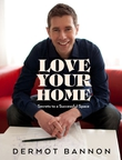 Dermot Bannon - Love Your Home
