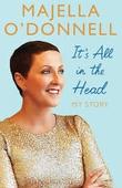 Its All in the Head - Majella O'Donnell