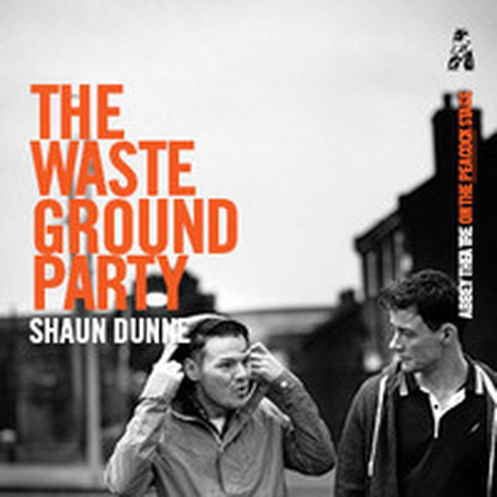 "Theatre review: ""The Waste Ground Party"""