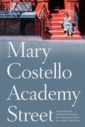 """Academy Street"" by Mary Costello"