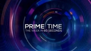 Prime Time - The week in 60 Seconds