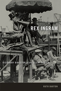 """""""Rex Ingram: Visionary Director of the Silver Screen"""" by Ruth Barton"""