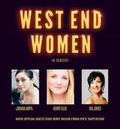 """""""West End Women"""" at the Bord Gáis Energy Theatre"""