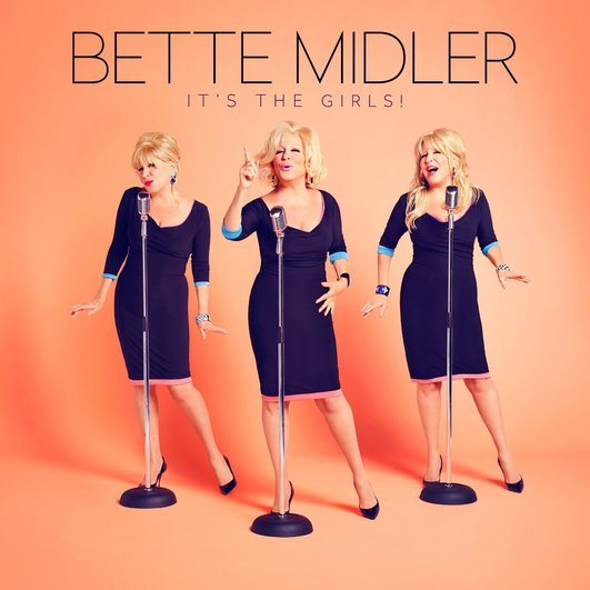 Marty Recommends -   It's the Girls! from Bette Midler