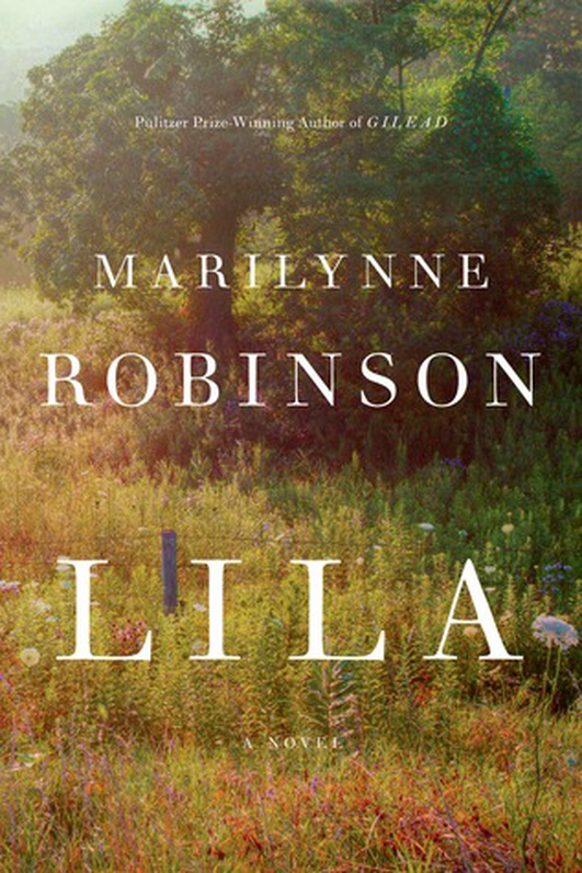 "Book review: ""Lila"" by Marilynne Robinson"