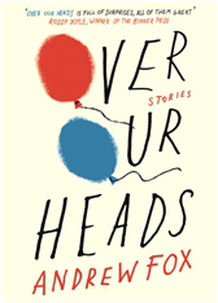 "Book review: ""Over Our Heads"" by Andrew Fox"