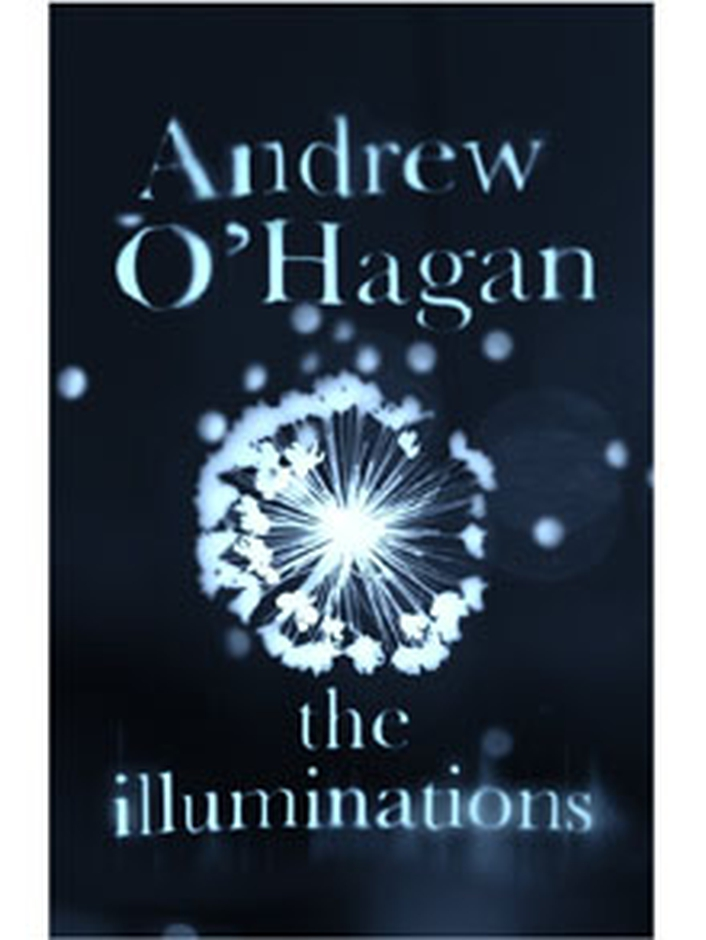 """The Illuminations"" by Andrew O'Hagan"