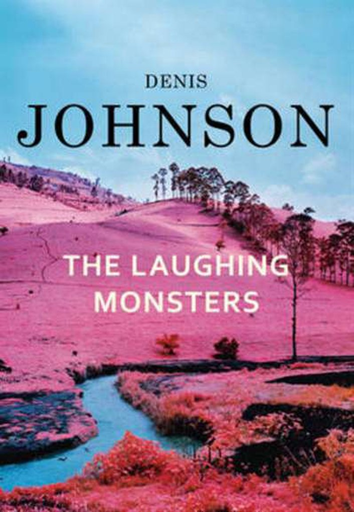 "Book review: ""The Laughing Monsters"" by Denis Johnson"