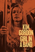 "Book review: ""Girl In A Band"" by Kim Gordon"