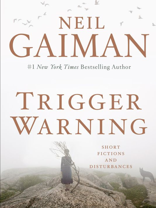 "Book review: ""Trigger Warning: Short Fictions and Disturbances"" by Neil Gaiman"