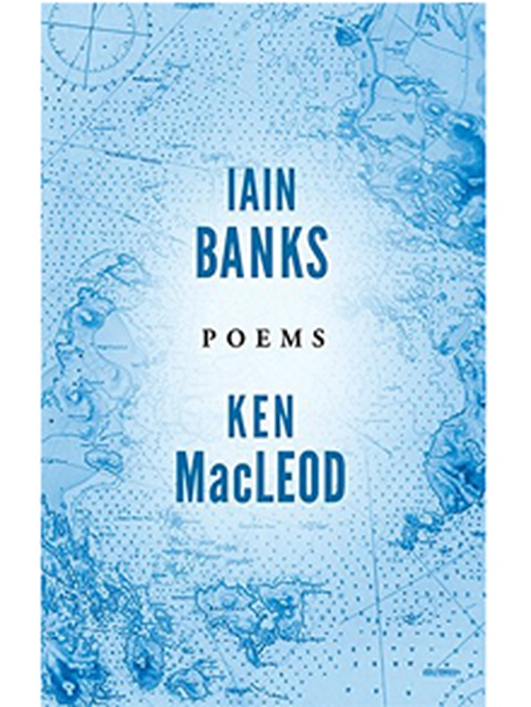 """Poems"" by Iain Banks and Ken MacLeod"