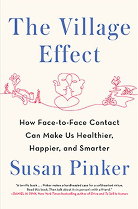 Book: The Village Effect: Why Face to Face Contact Matters