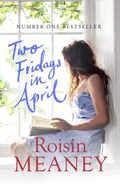 """Two Fridays In April"" by Roisin Meaney"