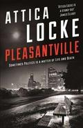 """Pleasantville"" by Attica Locke"