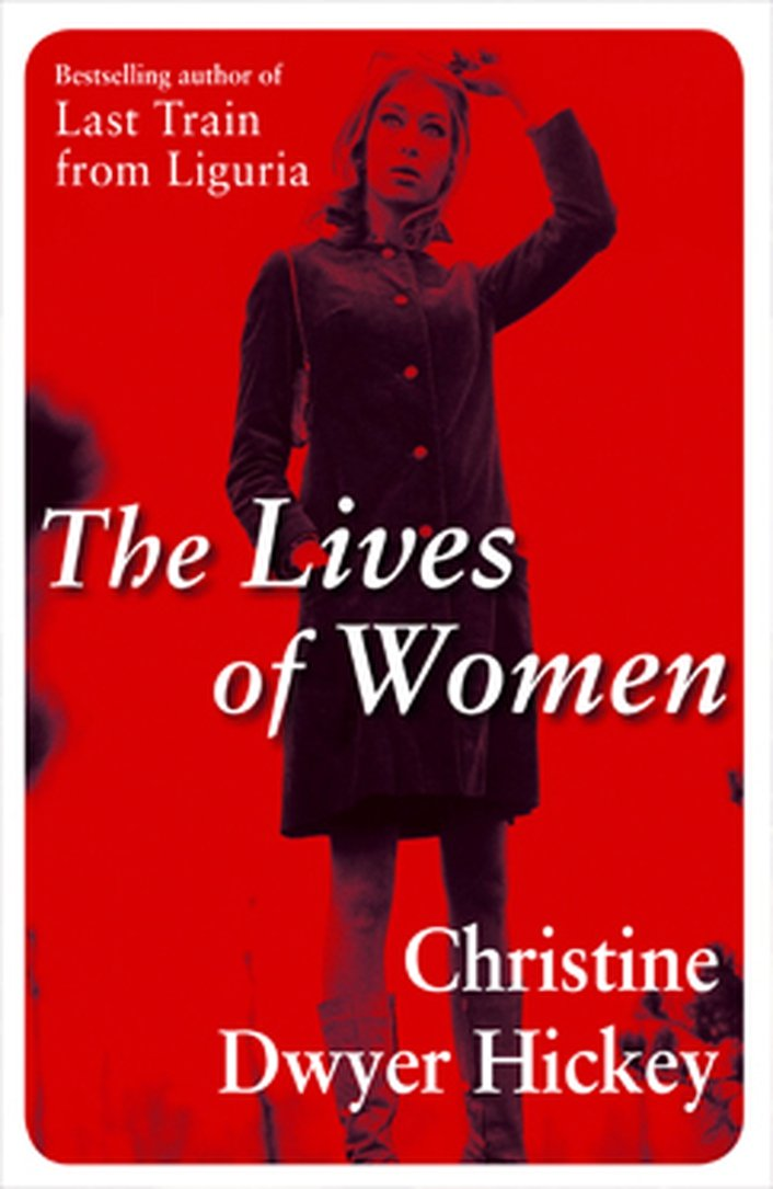 """The Lives of Women"" by Christine Dwyer Hickey"