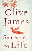 """Book review: """"Sentenced To Life: Poems 2011-2014"""" by Clive James"""
