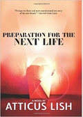 "Book review: ""Preparation For The Next Life"" by Atticus Lish"