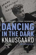 "Review: ""Dancing In The Dark: My Struggle, Book 4"" by Karl Ove Knausgaard"