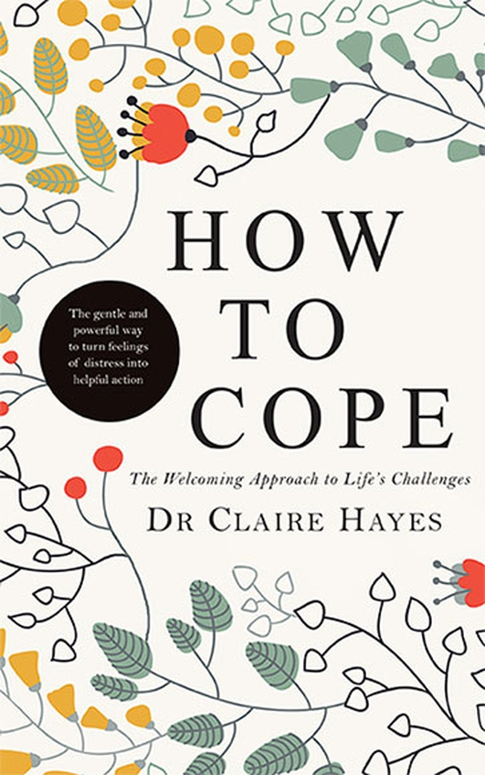 How to Cope - Dr. Claire Hayes