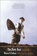"""""""The Dirty Dust (Cré na Cille)"""" by Máirtín Ó Cadhain, translated by Alan Titley"""