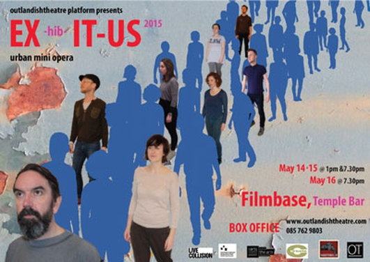"""EX-hib-IT-US 2015"", urban opera by Outlandish Theatre"