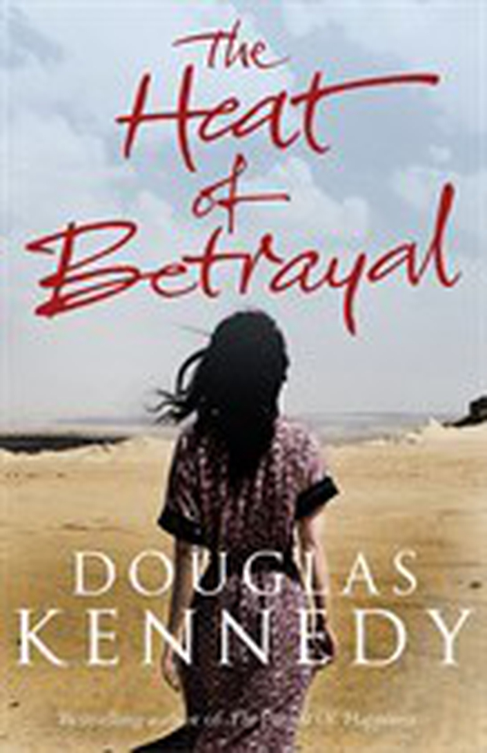 """The Heat of Betrayal"" by Douglas Kennedy"