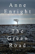 """""""The Green Road"""" by Anne Enright"""