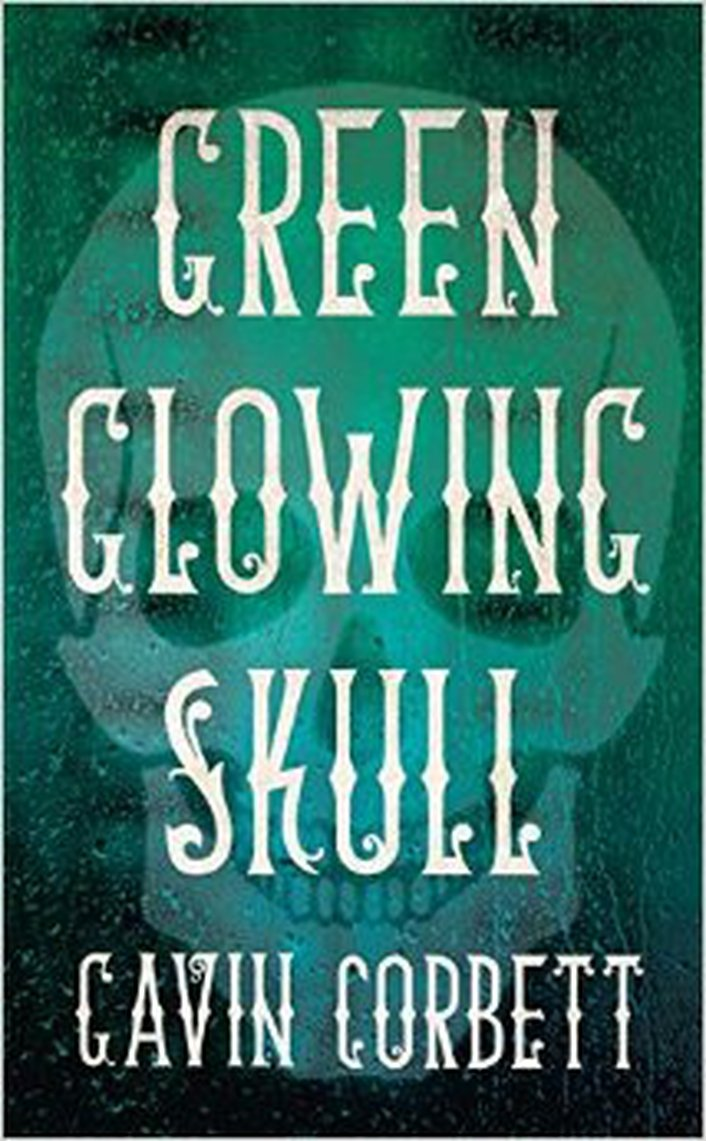 "Review: ""Green Glowing Skull"" by Gavin Corbett"