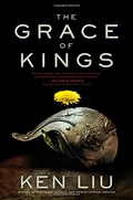 "Review: ""The Grace of Kings"" by Ken Liu"