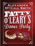 """Fatty O'Leary's Dinner Party"" by Alexander McCall Smith"