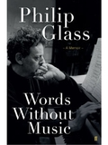 "Review: ""Words Without Music"", a memoir by Philip Glass"