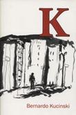 "IMPAC shortlist - ""K"" by Bernardo Kucinski"