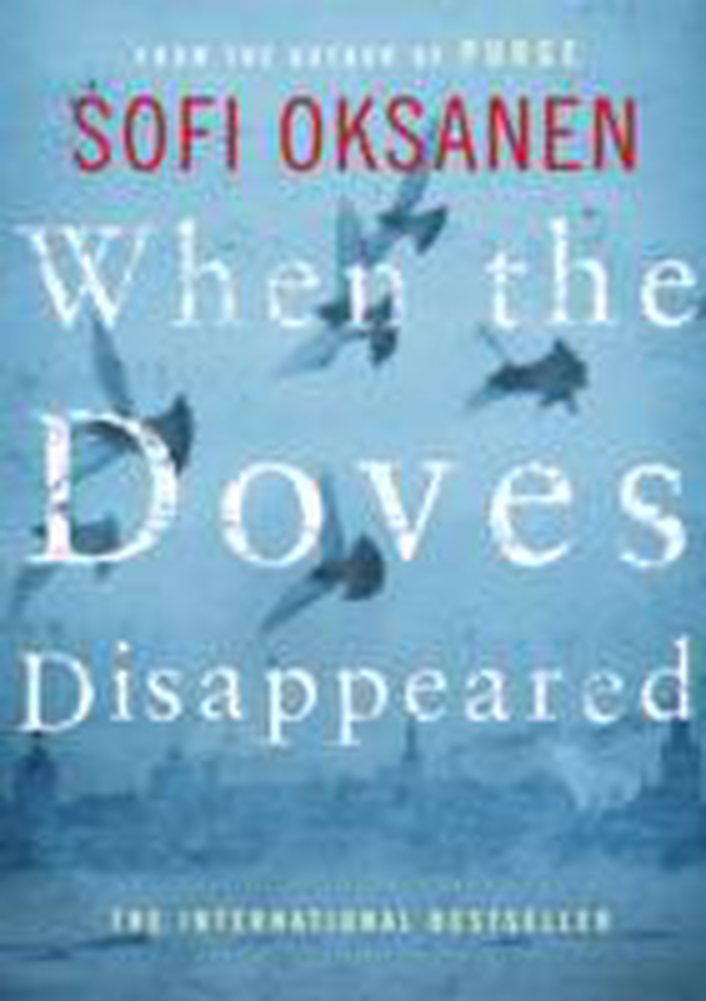 """Review: """"When The Doves Disappeared"""" by Sofi Oksanen"""