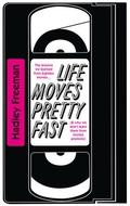 """Life Moves Pretty Fast"" by Hadley Freeman"