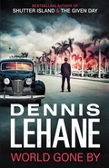 """World Gone By"" by Dennis Lehane"