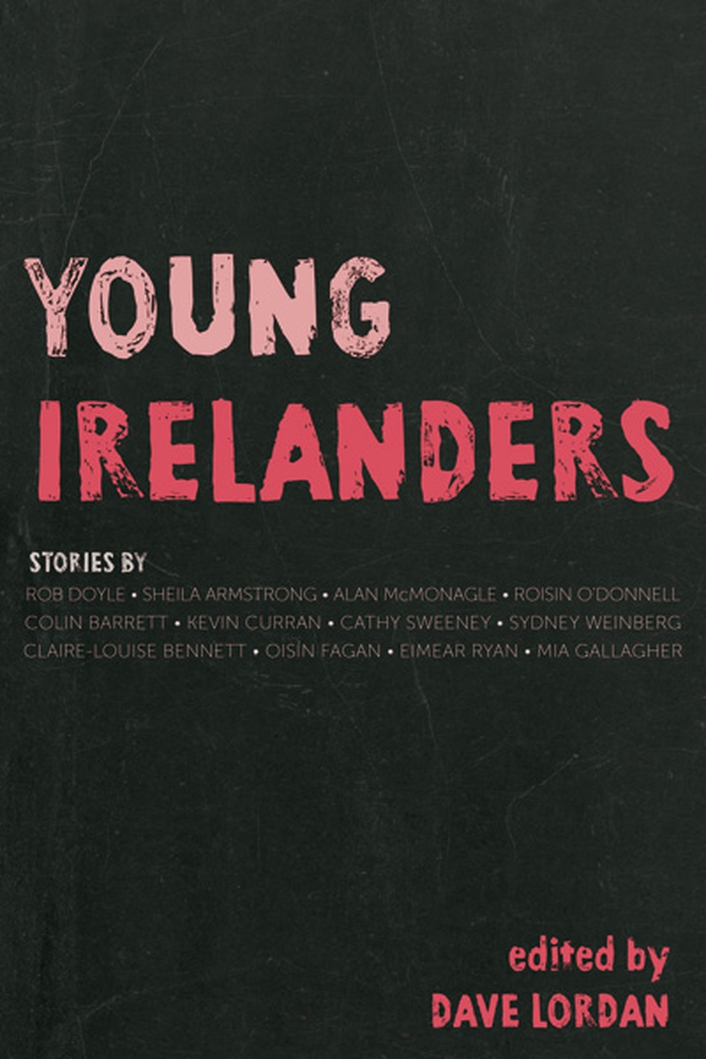 """Young Irelanders"", a collection of short stories edited by Dave Lordan"