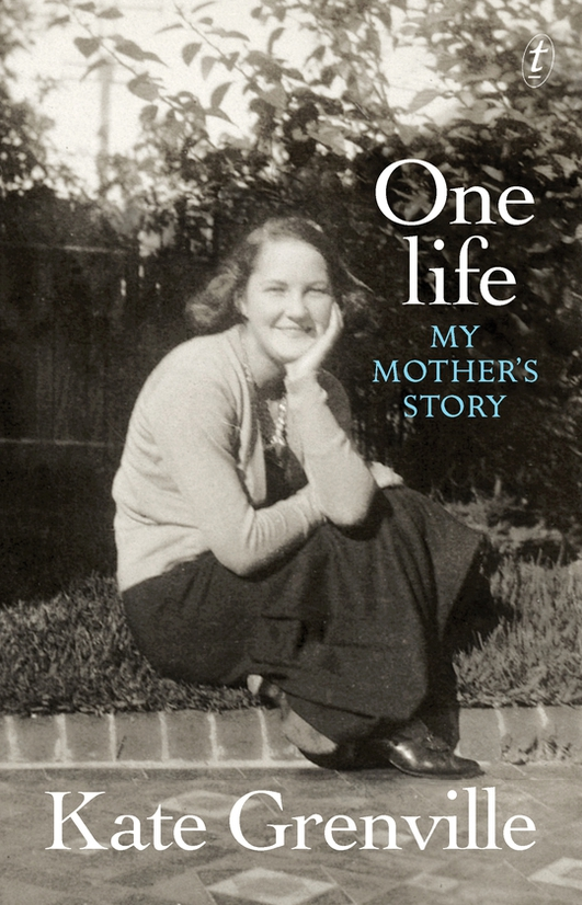 """One Life"" by Kate Grenville"