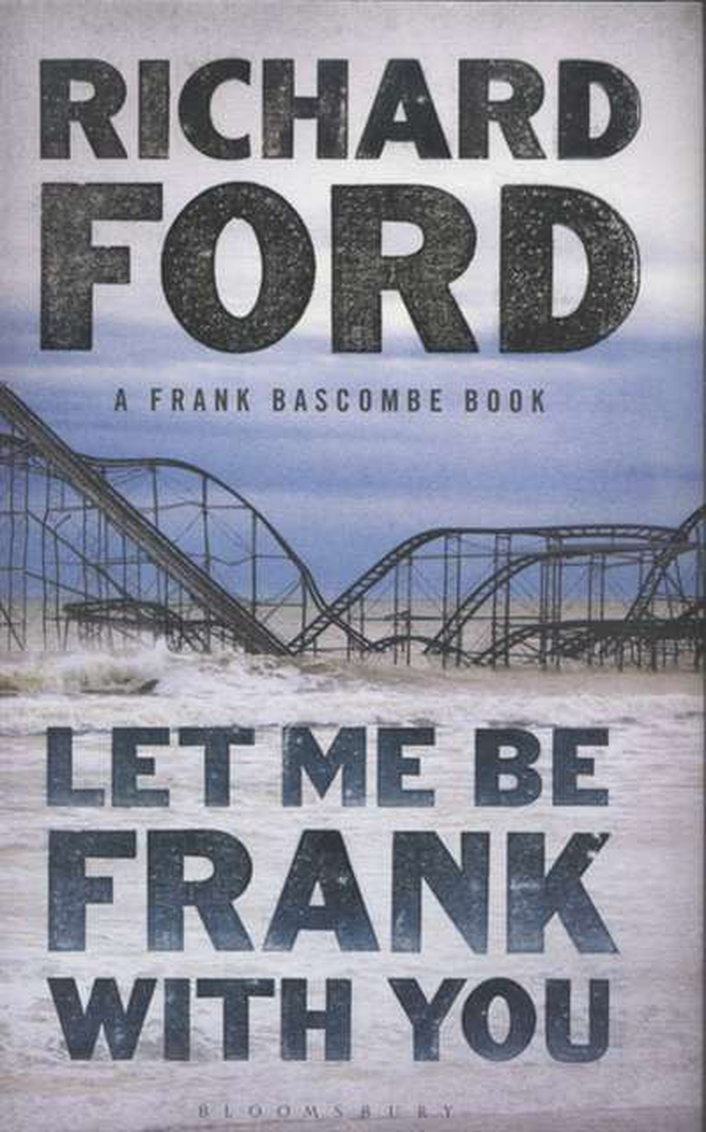 """Let Me Be Frank With You"" by Richard Ford"