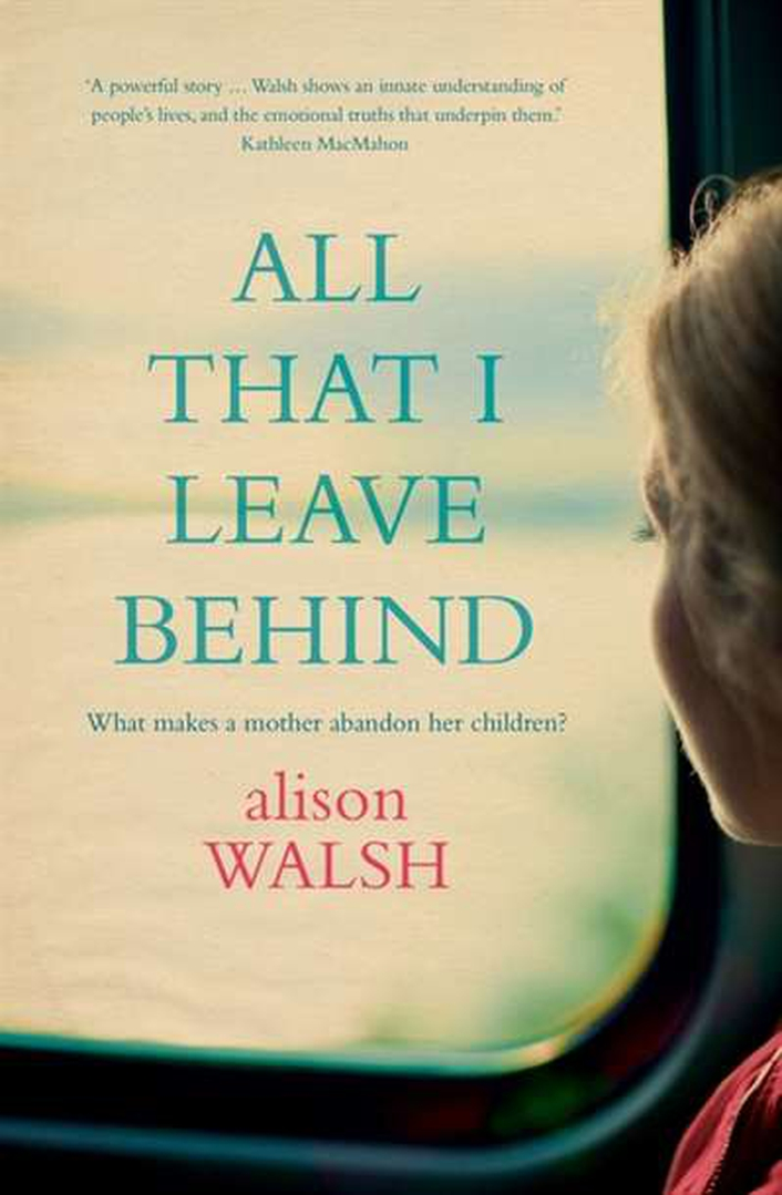 """All That I Leave Behind"" by Alison Walsh"