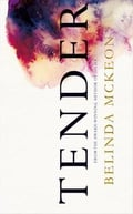 "Review: ""Tender"" by Belinda McKeon"