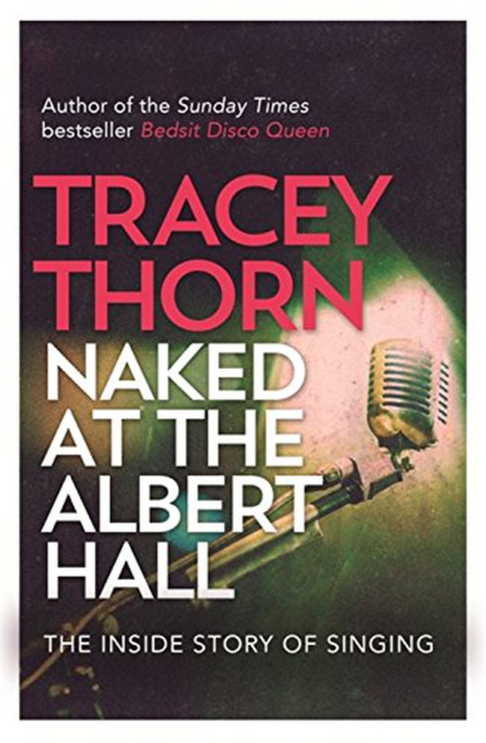 "Review: ""Naked At The Albert Hall"" by Tracey Thorn"